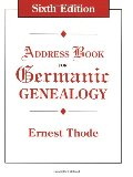 Address Book for Germanic Genealogy 6th ed.