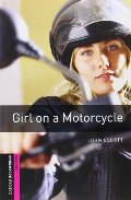Oxford Bookworms Library: Girl on a Motorcycle: Starter: 250-Word Vocabulary (Oxford Bookworms Library: Crime & Mystery)