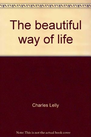 beautiful way of life, The