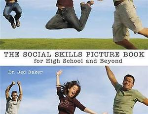Social Skills Picture Book: For High School and Beyond, The (2006) Baker J [CONTACT SJOG LIBRARY TO BORROW]