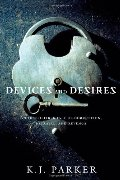 Devices and Desires (Engineer Trilogy)