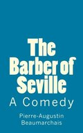 Barber of Seville: A Comedy (Timeless Classics), The
