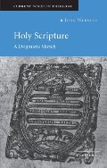 Holy Scripture: A Dogmatic Sketch (Current Issues in Theology)