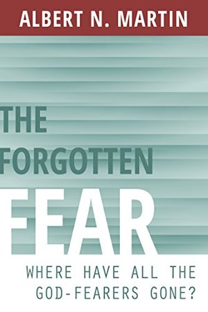 Forgotten Fear: Where Have All the God Fearers Gone?, The - 231.7 MAR