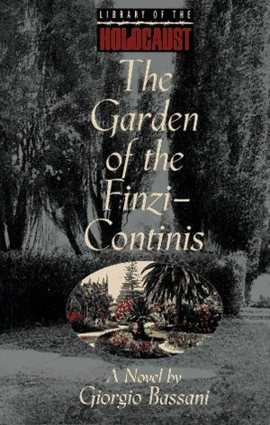 Garden of the Finzi-Continis: A Novel (Library of the Holocaust), The