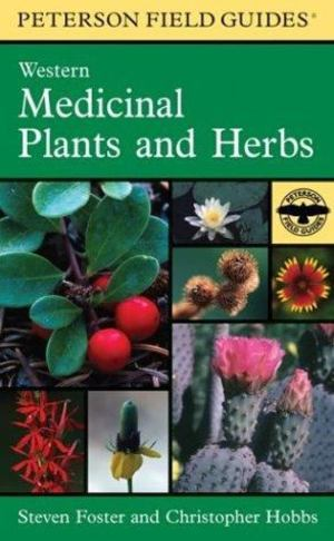 Field Guide to Western Medicinal Plants and Herbs, A