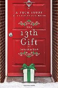 13th Gift: A True Story of a Christmas Miracle, The