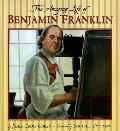 Amazing Life of Benjamin Franklin, The