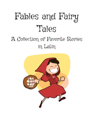 Fables and Fairy Tales: A Collection of Favorite Stories in Latin