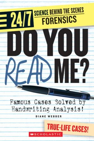 Do You Read Me?: Famous Cases Solved by Handwriting Analysis! (24/7: Science Behind the Scenes: Forensics)
