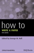 How To Write a Paper [CONTACT SJOG LIBRARY TO BORROW]