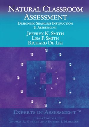 Assessment - Natural Classroom Assessment: Designing Seamless Instruction and Assessment (Experts In Assessment Series)