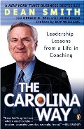 Carolina Way: Leadership Lessons from a Life in Coaching, The