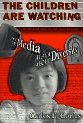 Children Are Watching: How the Media Teach About Diversity (Multicultural Education Series (New York, N.Y.).), The
