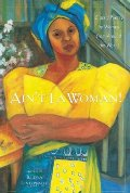 Ain't I a Woman! : Classic Poetry by Women From Around the World