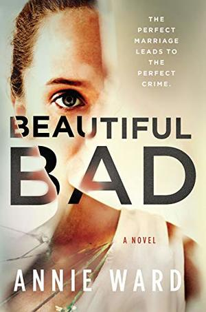 Beautiful Bad: A Novel
