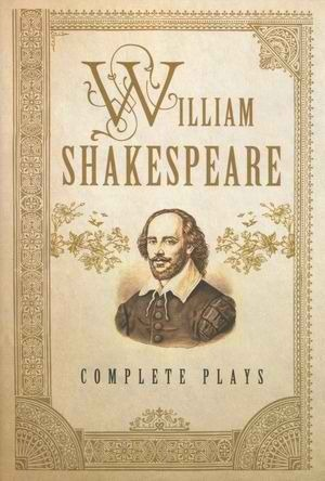 William Shakespeare: Complete Plays (Fall River Classics)