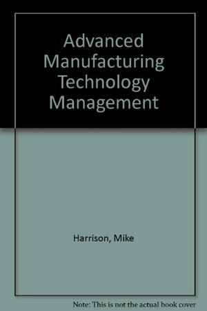 Advanced Manufacturing Technology Management