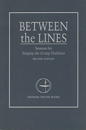 Between the lines: Sources for Singing the living tradition