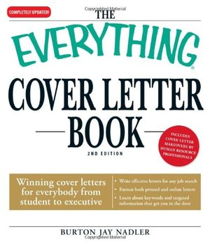 Everything Cover Letter Book: Winning Cover Letters For Everybody From Student To Executive, The