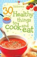 30 Healthy Things to Make and Cook Eat