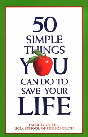 50 Simple Things You Can Do to Save Your Life