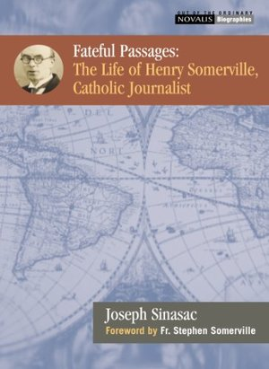 Fateful Passages: The Life of Henry Somerville, Catholic Journalist