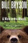 Walk in the Woods: Rediscovering America on the Appalachian Trail (Official Guides to the Appalachian Trail), A