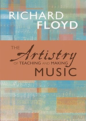 Artistry of Teaching and Making Music, The