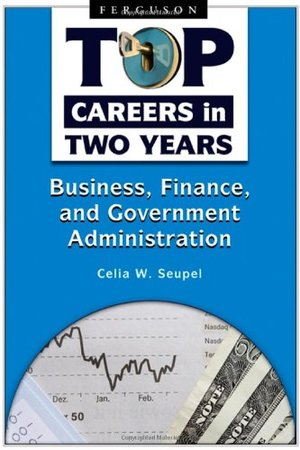Business, Finance, and Government Administration (Top Careers in Two Years)