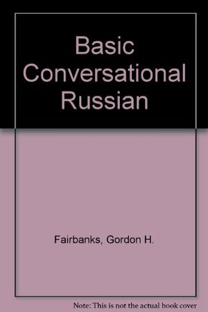 Basic Conversational Russian (English and Russian Edition)