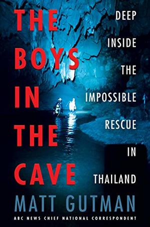 Boys in the Cave: Deep Inside the Impossible Rescue in Thailand, The