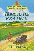 Home to the Prairie (The Days of Laura Ingalls Wilder, Book 4)