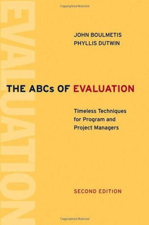 ABCs of Evaluation: Timeless Techniques for Program and Project Managers, The