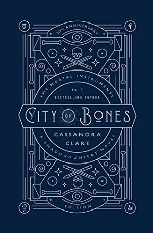 City of Bones: 10th Anniversary Edition (The Mortal Instruments)