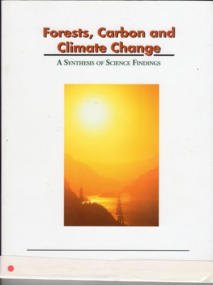 Forests, Carbon and Climate Change - A Synthesis of Science Findings