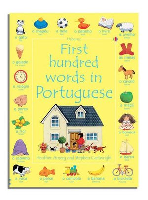 First Hundred Words in Portuguese (Usborne First Hundred Words)