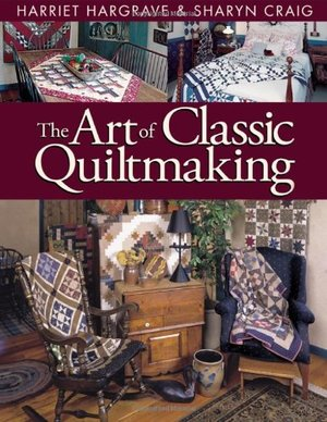 Art of Classic Quiltmaking, The