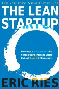 Lean Startup: How Today's Entrepreneurs Use Continuous Innovation to Create Radically Successful Businesses, The