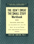 Don't Sweat the Small Stuff Workbook