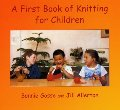 First Book of Knitting for Children, A