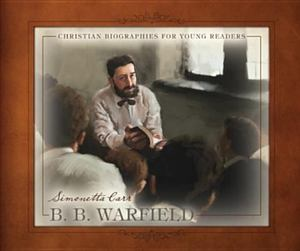 B. B. Warfield - J BIO WAR
