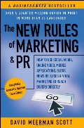 New Rules of Marketing & PR: How to Use Social Media, Online Video, Mobile Applications, Blogs, News Releases, and Viral Marketing to Reach Buyers Directly, The