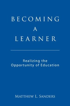 Becoming a Learner Realizing the Opportunity of Education (1st Edition)