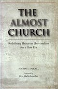 Almost Church: Redefining Unitarian Universalism for a New Era, The