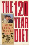 120 Year Diet: How to Double Your Vital Years, The
