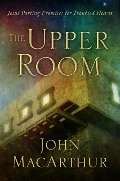 Upper Room: Jesus' Parting Promises for Troubled Hearts, The