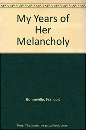 My Years of Her Melancholy