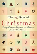 25 Days of Christmas: Family Readings and Scriptures for the Advent Season, The