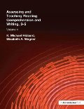 Assessing and Teaching Reading Composition and Writing, 3-5, Vol. 4 (Assessing & Teaching: Reading Comprehension & Pre-Writing)